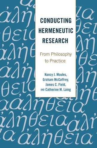 Conducting Hermeneutic Research: From Philosophy to Practice - Critical Qualitative Research 19 (Hardback)