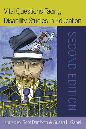 Vital Questions Facing Disability Studies in Education: Second Edition - Disability Studies in Education 2 (Paperback)