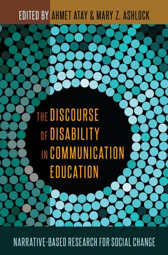 The Discourse of Disability in Communication Education: Narrative-Based Research for Social Change (Paperback)