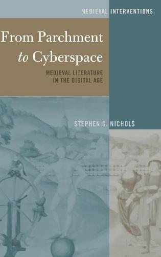 From Parchment to Cyberspace: Medieval Literature in the Digital Age - Medieval Interventions 2 (Hardback)
