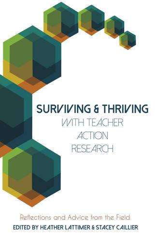 Surviving and Thriving with Teacher Action Research: Reflections and Advice from the Field - Educational Psychology 33 (Paperback)