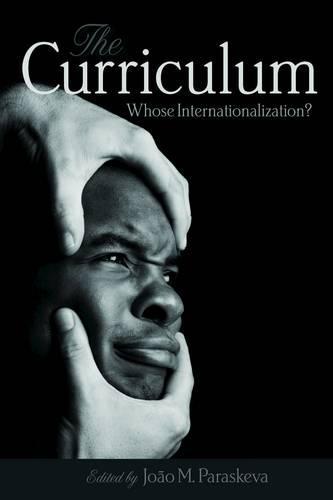 The Curriculum: Whose Internationalization? (Paperback)