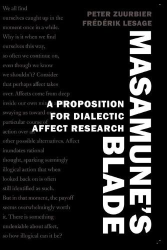 Masamune's Blade: A Proposition for Dialectic Affect Research - Counterpoints 489 (Paperback)