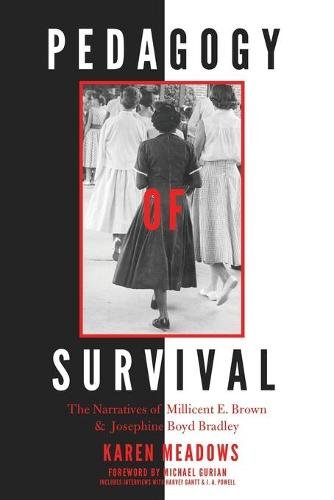 Pedagogy of Survival: The Narratives of Millicent E. Brown and Josephine Boyd Bradley - Black Studies and Critical Thinking 85 (Paperback)