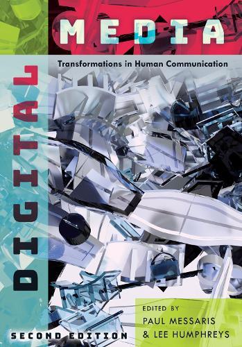 Digital Media: Transformations in Human Communication (Paperback)