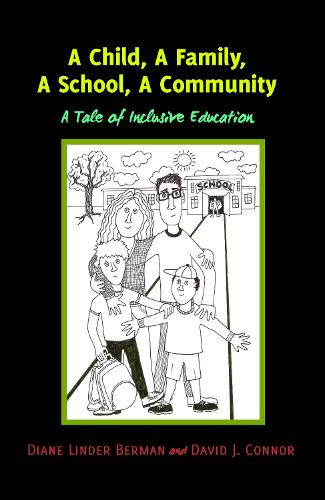 A Child, A Family, A School, A Community: A Tale of Inclusive Education - Inclusion and Teacher Education 4 (Hardback)