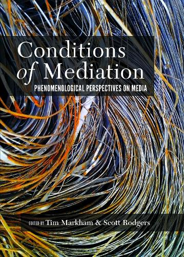 Conditions of Mediation: Phenomenological Perspectives on Media (Paperback)