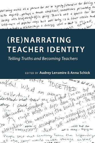 (Re)narrating Teacher Identity: Telling Truths and Becoming Teachers - Social Justice Across Contexts in Education 6 (Paperback)