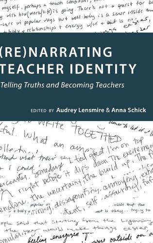 (Re)narrating Teacher Identity: Telling Truths and Becoming Teachers - Social Justice Across Contexts in Education 6 (Hardback)