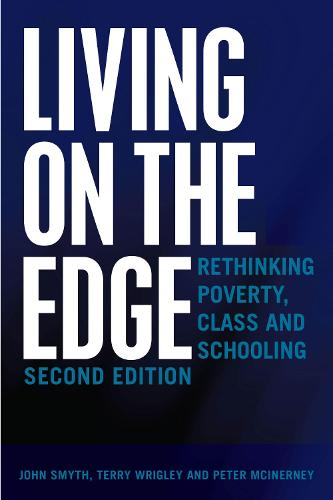 Living on the Edge: Rethinking Poverty, Class and Schooling, Second Edition - Adolescent Cultures, School & Society 70 (Paperback)