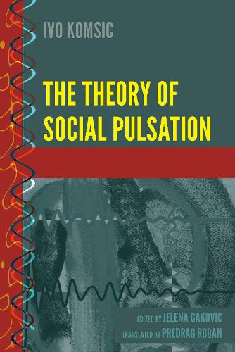 The Theory of Social Pulsation - History and Philosophy of Science 4 (Hardback)
