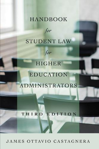 Handbook for Student Law for Higher Education Administrators, Third Edition - Education Management 10 (Paperback)