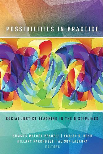 Possibilities in Practice: Social Justice Teaching in the Disciplines (Hardback)