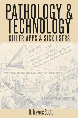 Pathology and Technology: Killer Apps and Sick Users (Paperback)