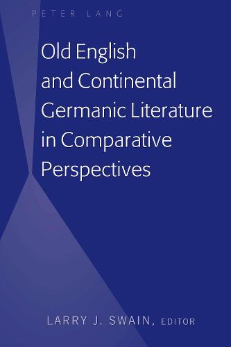 Old English and Continental Germanic Literature in Comparative Perspectives (Hardback)