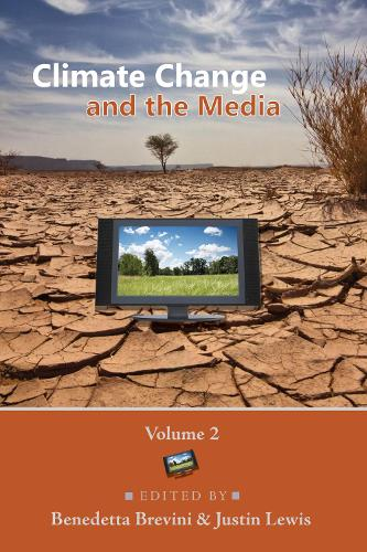 Climate Change and the Media: Volume 2 - Global Crises and the Media 27 (Paperback)
