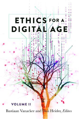 Ethics for a Digital Age, Vol. II - Digital Formations 118 (Hardback)
