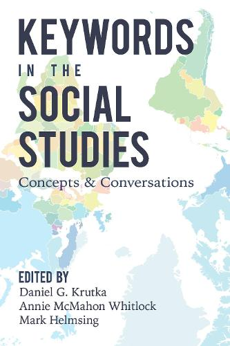 Keywords in the Social Studies: Concepts and Conversations - Counterpoints 527 (Hardback)