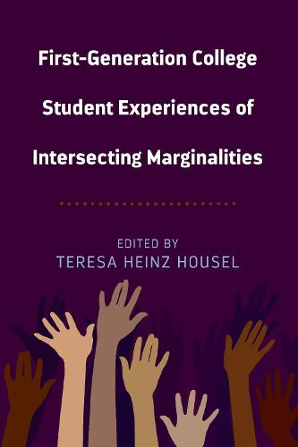 First-Generation College Student Experiences of Intersecting Marginalities - Equity in Higher Education Theory, Policy, and Praxis 10 (Hardback)