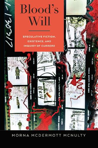 Blood's Will: Speculative Fiction, Existence, and Inquiry of Currere - Complicated Conversation 53 (Hardback)