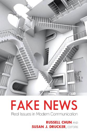 Fake News: Real Issues in Modern Communication - Mass Communication & Journalism 26 (Paperback)