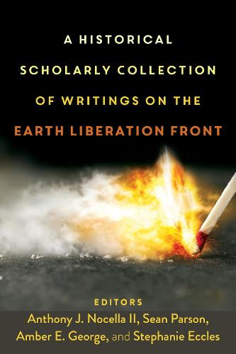 A Historical Scholarly Collection of Writings on the Earth Liberation Front - Radical Animal Studies and Total Liberation 4 (Paperback)