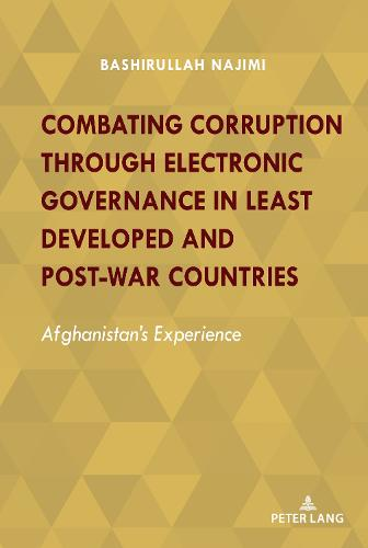 Combating Corruption Through Electronic Governance in Least Developed and Post-war Countries: Afghanistan's Experience (Hardback)