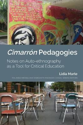 Cimarron Pedagogies: Notes on Auto-ethnography as a Tool for Critical Education - Critical Studies of Latinxs in the Americas 25 (Paperback)