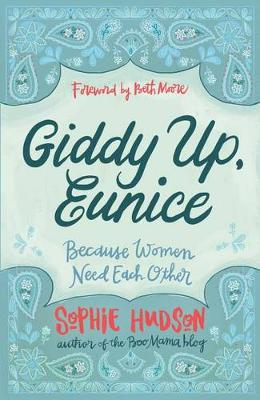 Giddy Up, Eunice: (Because Women Need Each Other) (Paperback)