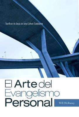 El Arte del Evangelismo Personal: Testificar de Jesus en una Cultura Cambiante (Paperback)