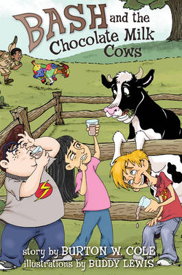 Bash and the Chocolate Milk Cows (Paperback)