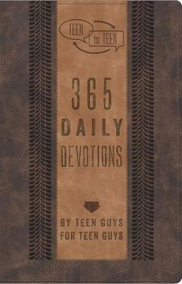Teen to Teen: 365 Daily Devotions by Teen Guys for Teen Guys (Leather / fine binding)