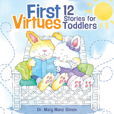 First Virtues: 12 Stories for Toddlers (Hardback)