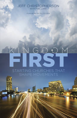 Kingdom First: Starting Churches That Shape Movements (Paperback)