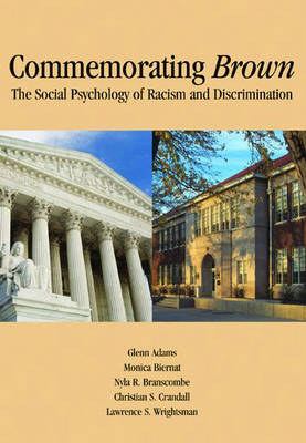 Commemorating Brown: The Social Psychology of Racism and Discrimination (Hardback)