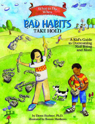 What to Do When Bad Habits Take Hold: A Kid's Guide to Overcoming Nail Biting and More - What-to-Do Guides for Kids (R) (Paperback)