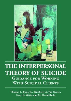 The Interpersonal Theory of Suicide: Guidance for Working with Suicidal Clients (Hardback)