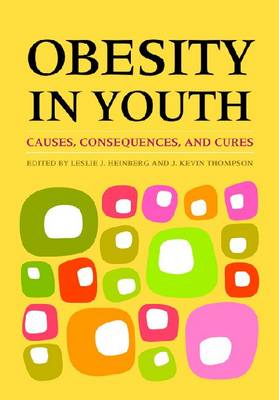 Obesity in Youth: Causes, Consequences, and Cures (Hardback)