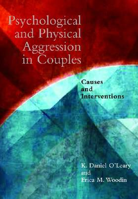 Psychological and Physical Aggression in Couples: Causes and Interventions (Hardback)