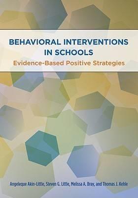 Behavioral Interventions in Schools: Evidence-Based Positive Strategies (Hardback)