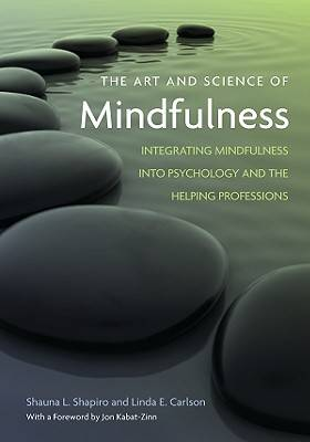 The Art and Science of Mindfulness: Integrating Mindfulness into Psychology and the Helping Professions (Hardback)