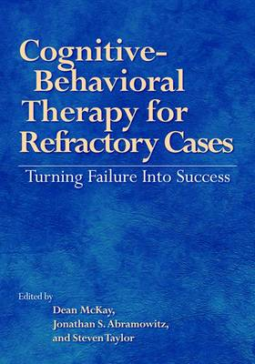 Cognitive-behavioral Therapy for Refractory Cases: Turning Failure into Success (Hardback)