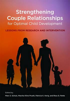 Strengthening Couple Relationships for Optimal Child Development: Lessons from Research and Intervention (Hardback)