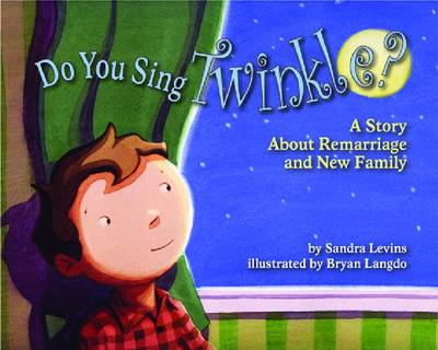 Do You Sing Twinkle?: A Story About Remarriage and New Family (Paperback)