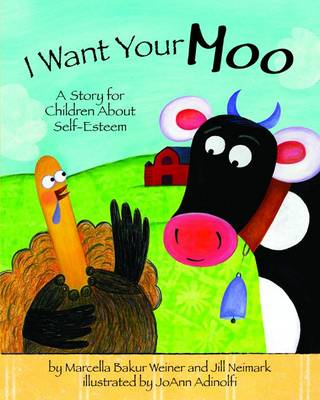 I Want Your Moo: A Story for Children About Self-Esteem (Paperback)