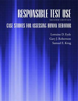Responsible Test Use: Case Studies for Assessing Human Behavior (Paperback)