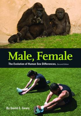 Male, Female: The Evolution of Human Sex Differences (Hardback)