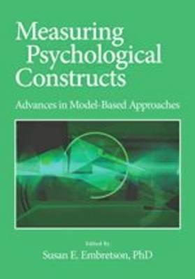 Measuring Psychological Constructs: Advances in Model-based Approaches (Hardback)