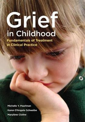 Grief in Childhood: Fundamentals of Treatment in Clinical Practice (Hardback)