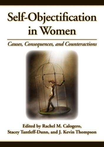 Self-Objectification in Women: Causes, Consequences and Counteractions (Hardback)